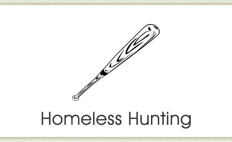 Homeless Hunting