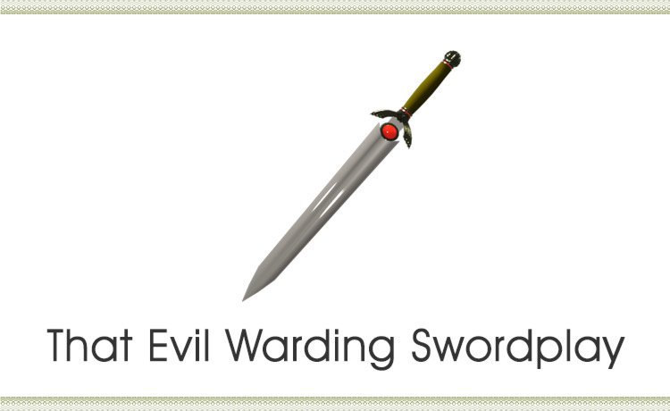 That Evil Warding Swordplay