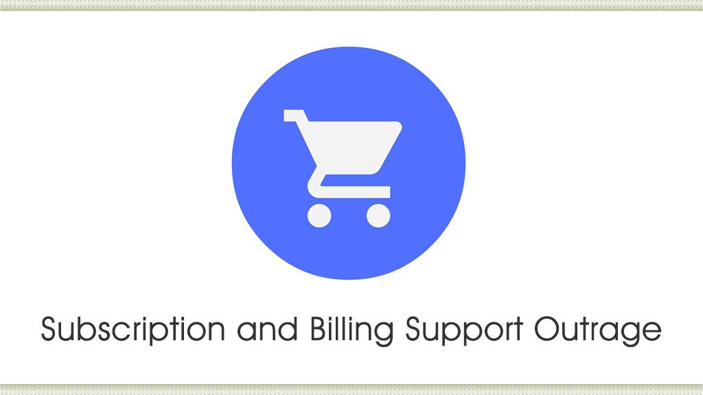 Subscription and Billing Support Outrage